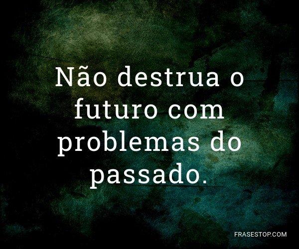 Não destrua o futuro com...