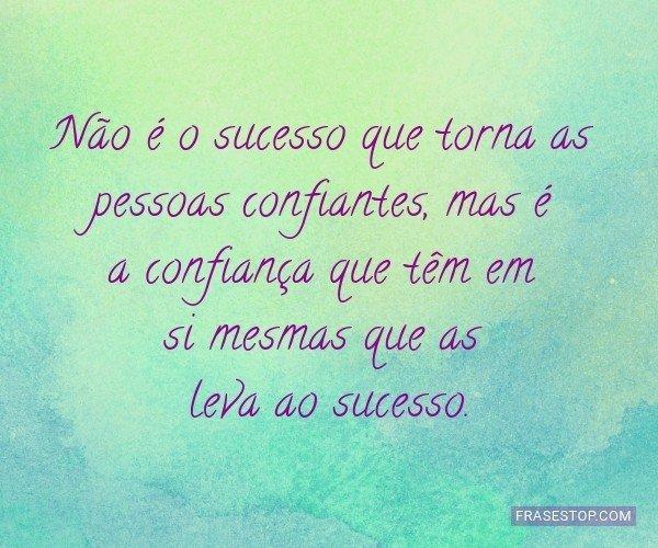 Não é o sucesso que...