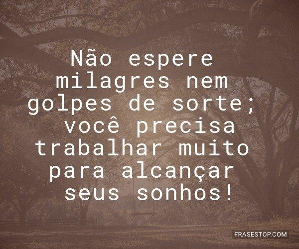 Não espere milagres nem...