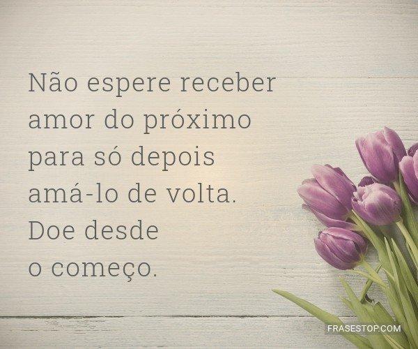 Não espere receber amor...
