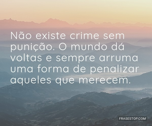 Não existe crime sem...