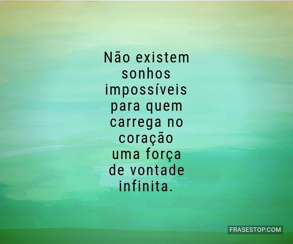Não existem sonhos...