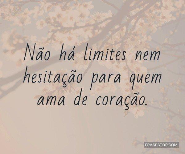 Não há limites nem...