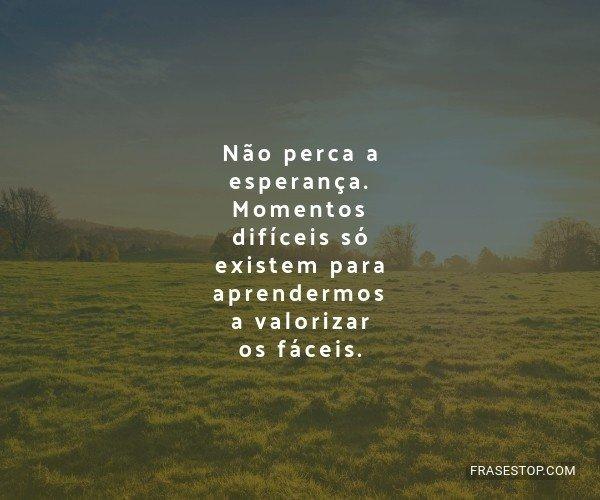 Não perca a esperança....