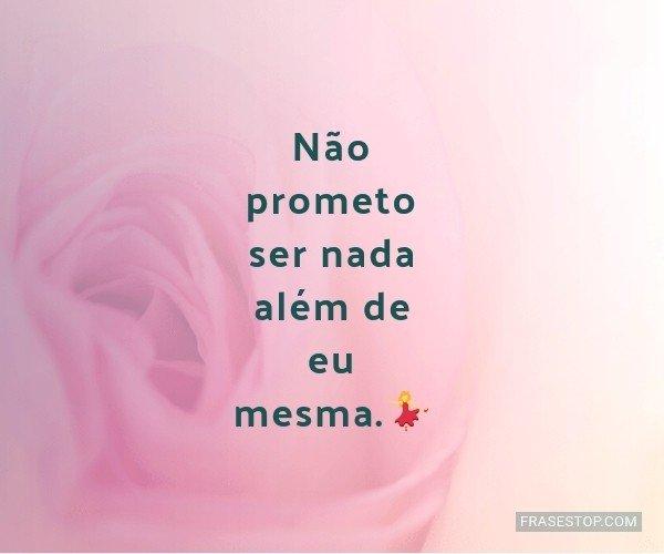 Não prometo ser nada...