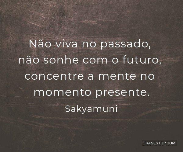 Não viva no passado,...