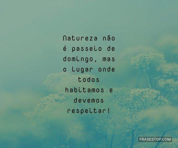 Natureza não é passeio...
