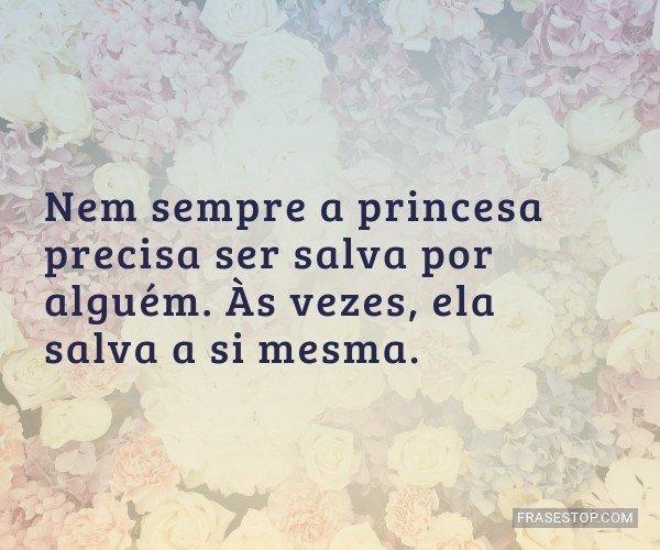 Nem sempre a princesa...