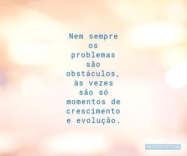 Nem sempre os problemas...