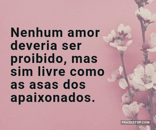 Nenhum amor deveria ser...