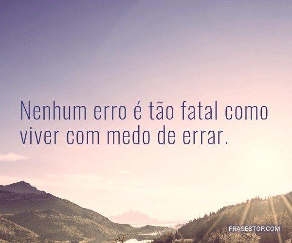 Nenhum erro é tão fatal...