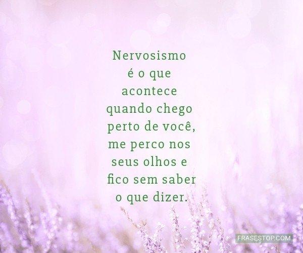 Nervosismo é o que...