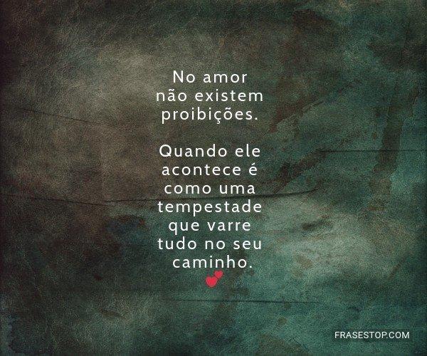 No amor não existem...