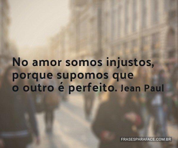 No amor somos injustos,...