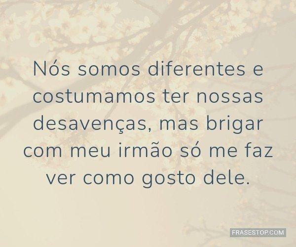 Nós somos diferentes e...