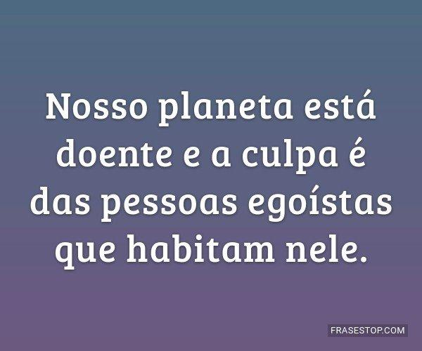 Nosso planeta está...