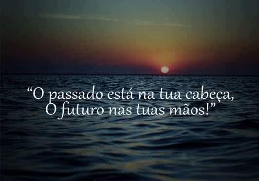 O passado está na tua...