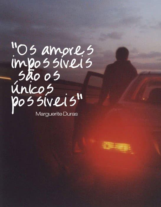 Os amores impossíveis...