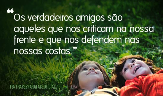 Os verdadeiros amigos...