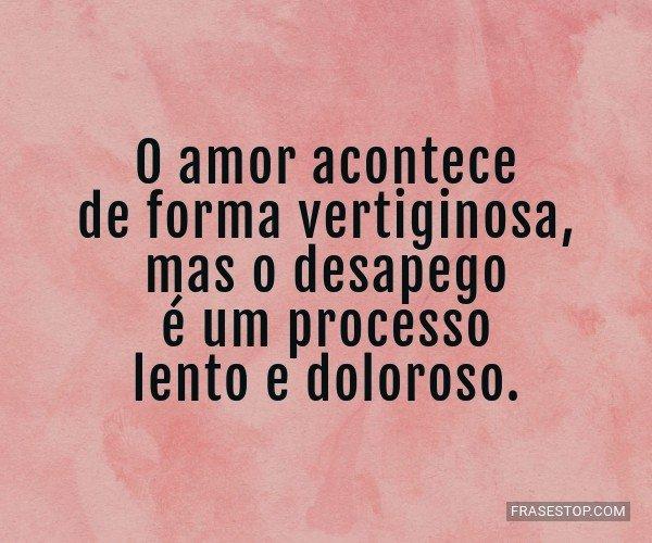 O amor acontece de forma...