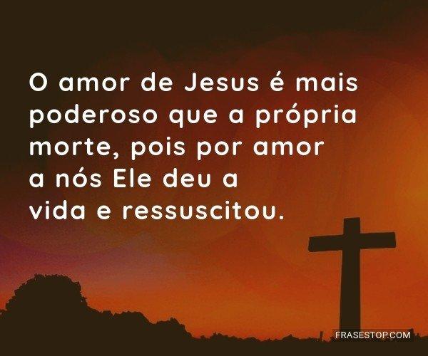O amor de Jesus é mais...