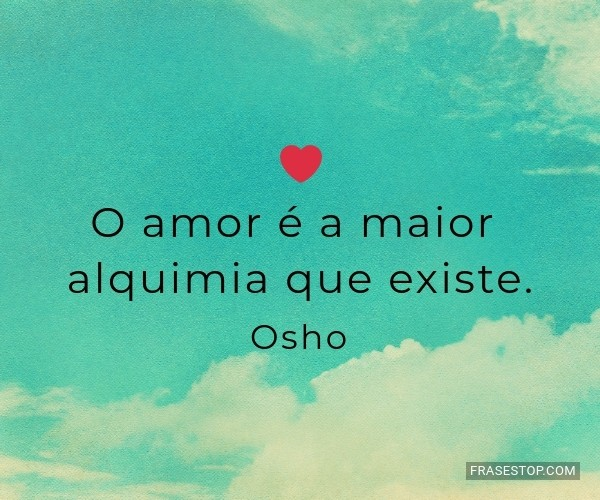 O amor é a maior...