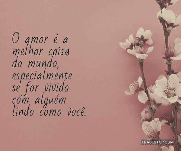O amor é a melhor coisa...