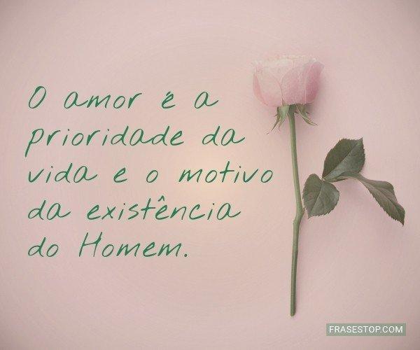 O amor é a prioridade da...