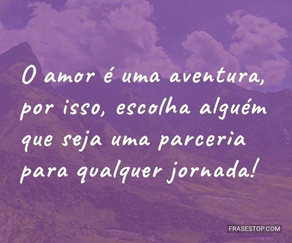 O amor é uma aventura,...