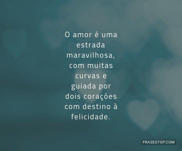 O amor é uma estrada...