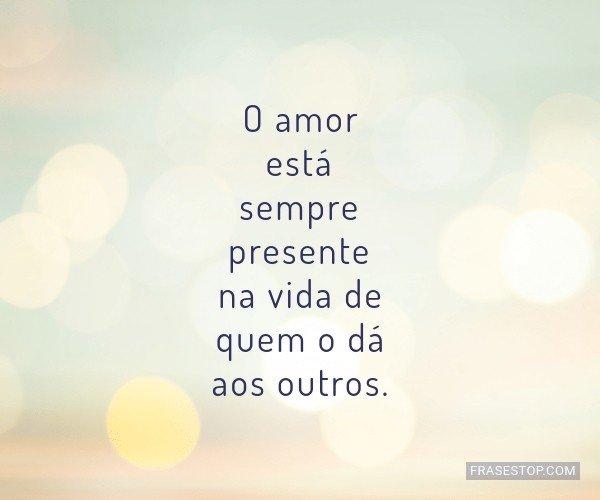 O amor está sempre...