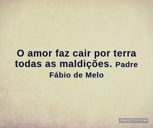 O amor faz cair por terra...