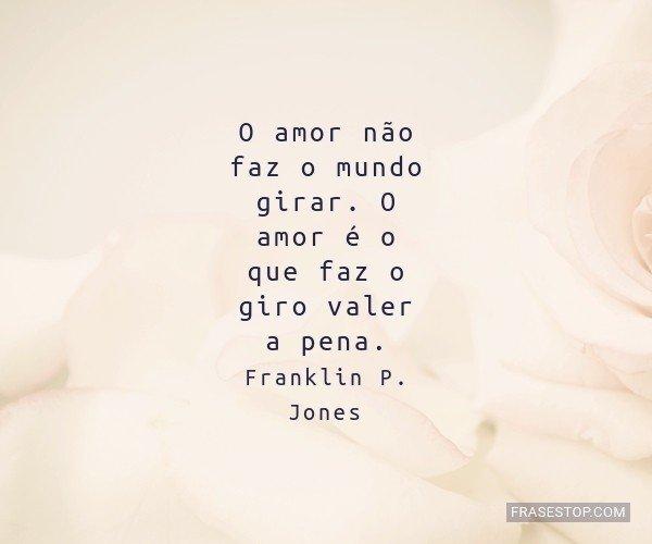 O amor não faz o mundo...