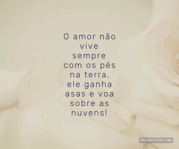 O amor não vive sempre...