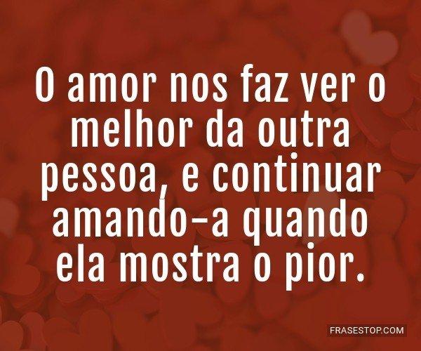 O amor nos faz ver o...