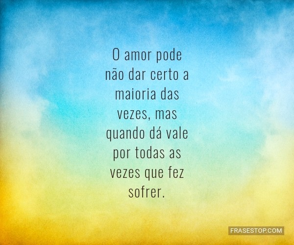 O amor pode não dar...