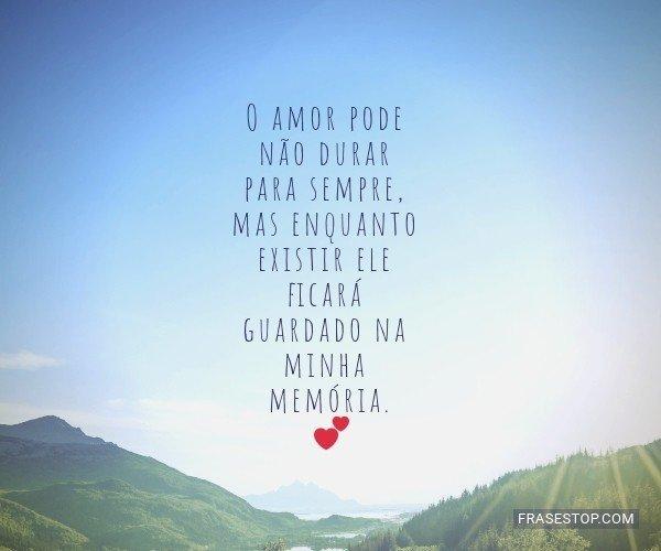 O amor pode não durar...