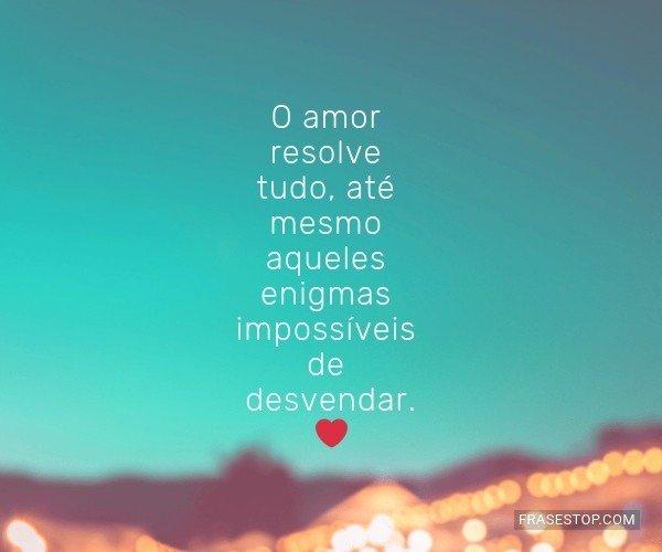 O amor resolve tudo, até...