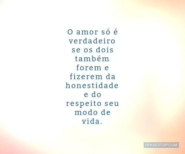 O amor só é verdadeiro...