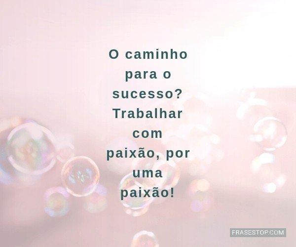 O caminho para o sucesso?...