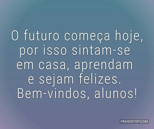 O futuro começa hoje,...
