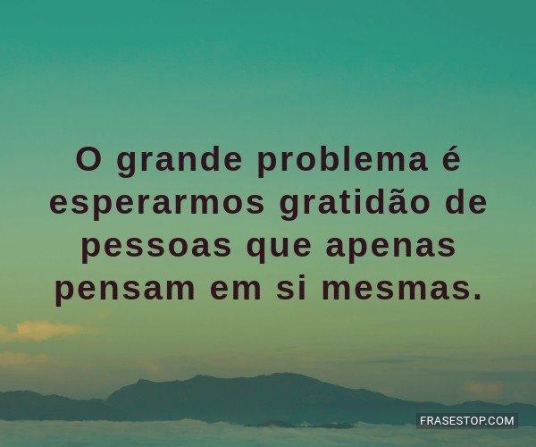 O grande problema é...