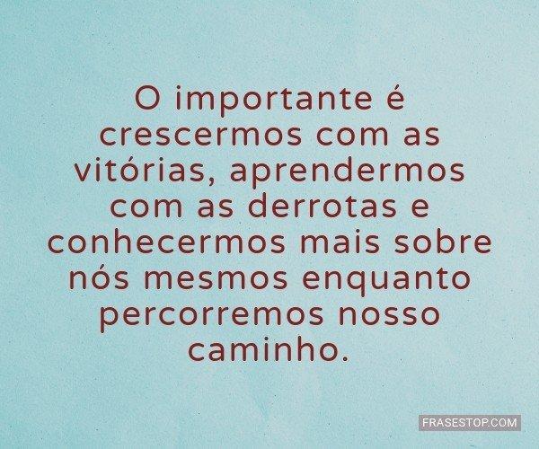 O importante é...