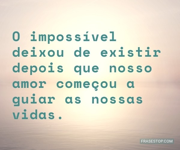 O impossível deixou de...