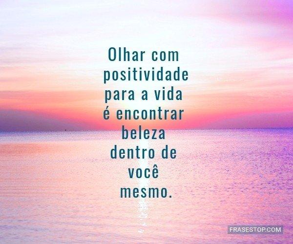Olhar com positividade...