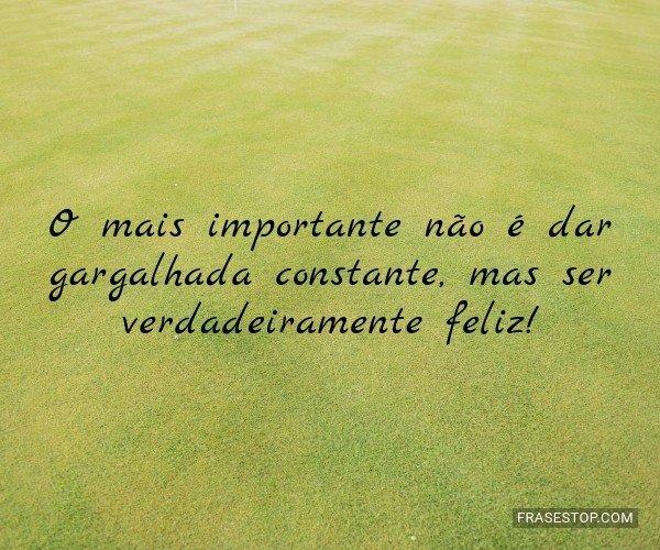 O mais importante não é...