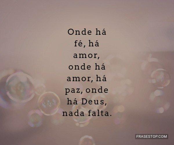 Onde há fé, há amor,...