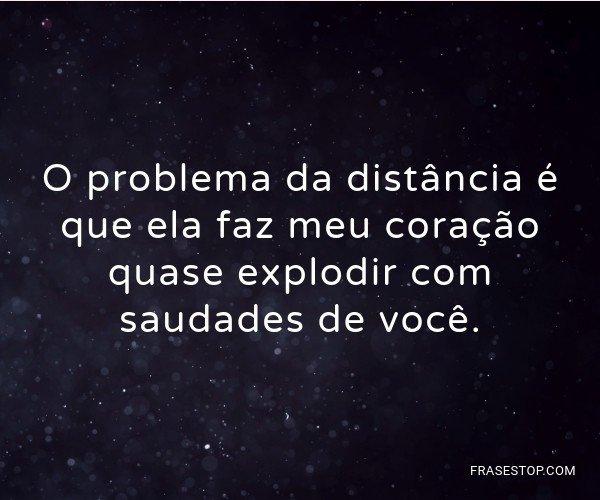 O problema da distância...