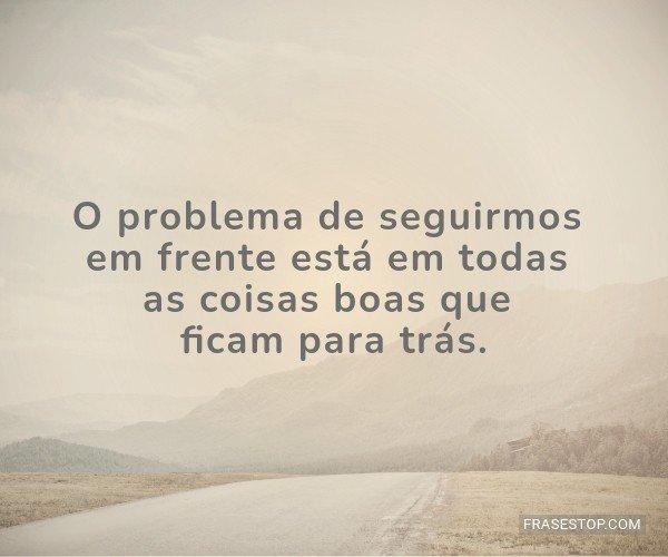 O problema de seguirmos...