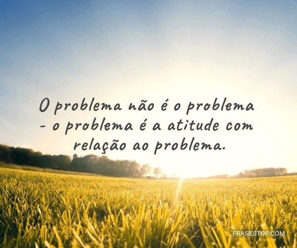 O problema não é o...